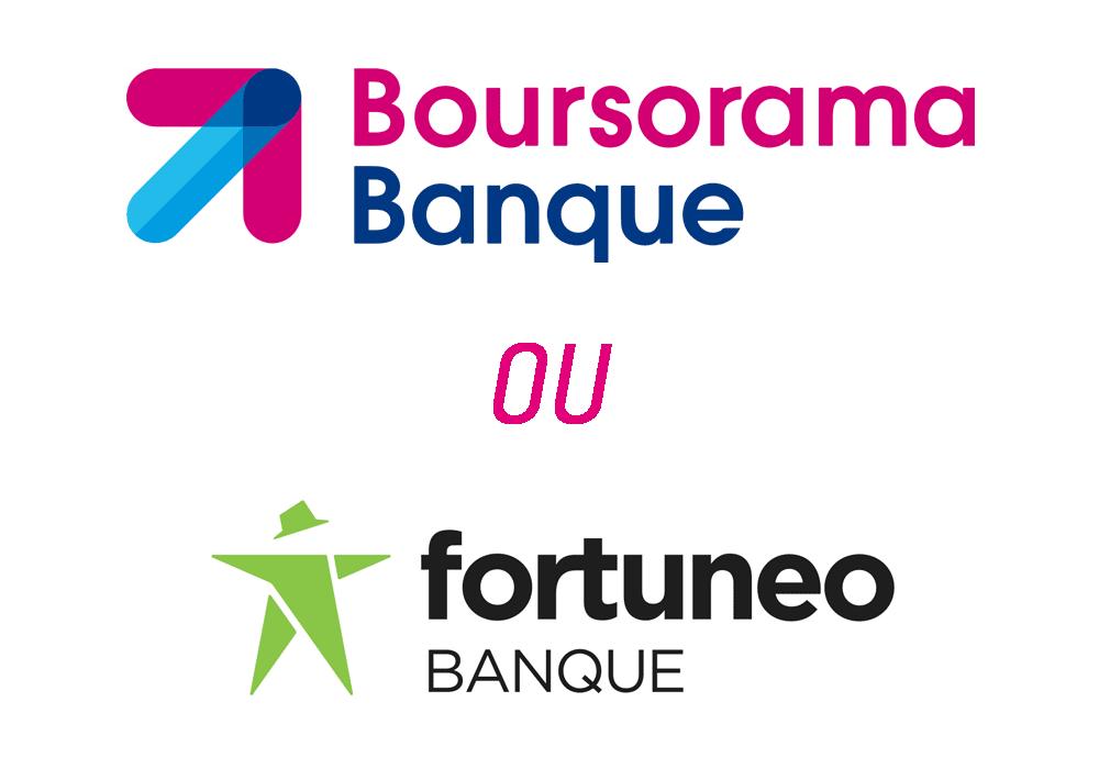 comparatif Boursorama Banque ou Fortuneo
