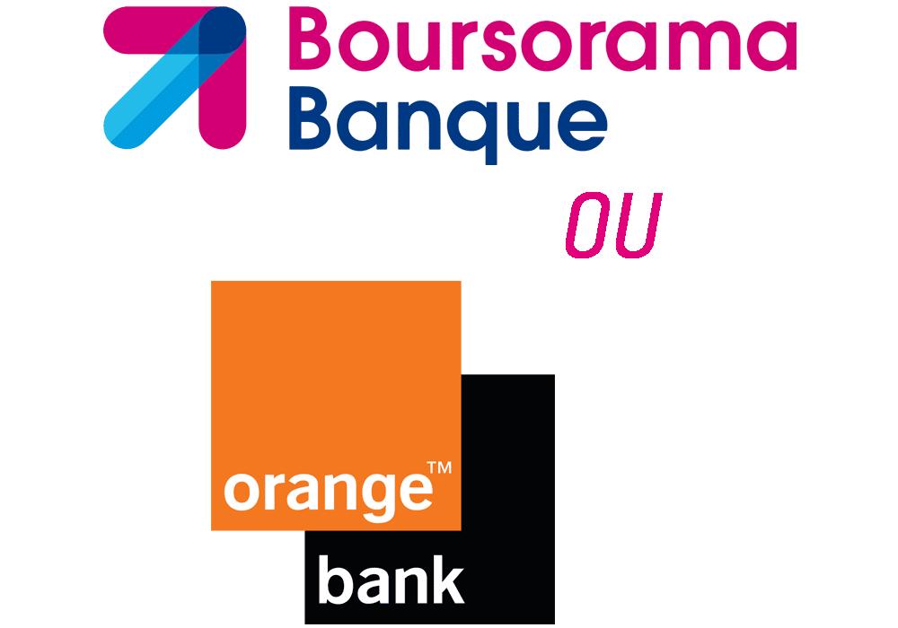 comparatif Boursorama Banqueou Orange Bank